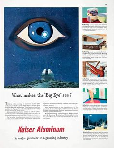 1951 Ad Kaiser Aluminum Chemical Oakland Palomar Mountain San Diego Color Grading, Print Ads, Big Eyes, Vintage Advertisements, San Diego, Mountain, Print Advertising, Vintage Ads, Mountaineering