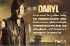 I did a which charter are in the the walking dead quiz and I got daryl