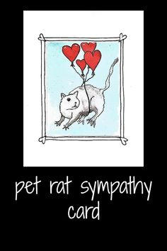 Pet Rat sympathy card.  This handmade card has a print of my own artwork of a rat being carried off with red heart balloons.  It is hard to lose any pet, a sympathy card is like a warm hug.