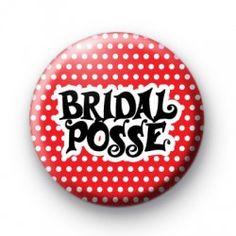 Bridal Posse Button Badges