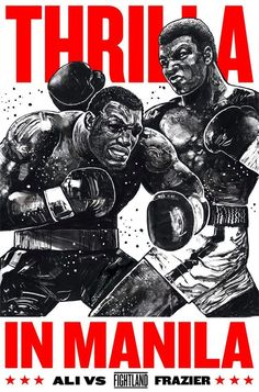 """Thrilla in Manila"" Muhammad Ali vs Joe Frazier artwork by Gian Galang Boxe Fight, Mc Bess, Boxe Mma, Thrilla In Manila, Boxing Posters, Art Posters, Mohamed Ali, Boxing History, Filipino Tattoos"