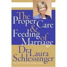 The proper care and feeding of marriage by Dr Laura