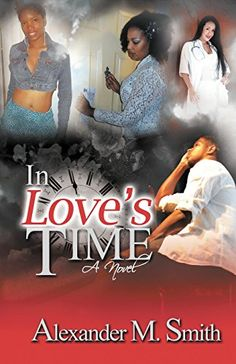 """*Purchase """"In Love's Time"""" (Paperback) – by Alexander M. Smith (Author) Available @ Amazon.Com  http://www.amazon.com/Loves-Time-Alexander-M-Smith/dp/0990444201/ref=sr_1_1?"""