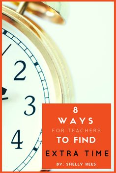 8 Ways for Teachers to Find Extra Minutes in the Workday. Great blog post!