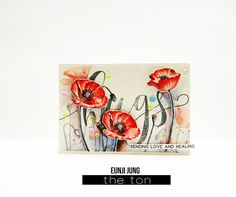 """The Ton """"Fresh Cut Poppies"""" + brushed hugs. First I stamped poppy image on watercolor paper & colored w watercolor after that stamped the petal image stamp form Fresh Cut Poppies set. Then fussy cut. Next colored the background with watercolor. Stamped the 'Hugs' sentiment stamp with grey ink. The poppy flower image paper piece adhered to the card panel with foam tape   Eunji Jung"""