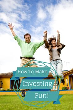 Here are four key tricks to making investing fun, so that you're more inclined to invest and be successful investing.