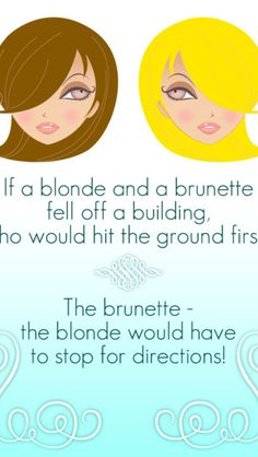 Blonde jokes are actually really funny