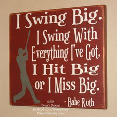 Baseball Decor, Baseball Sign, Baseball Quote, Wooden Baseball Sign, Babe Ruth Quote, Baseball Wall Decor - Swing Big by DeenasDesign on Etsy https://www.etsy.com/listing/194642159/baseball-decor-baseball-sign-baseball
