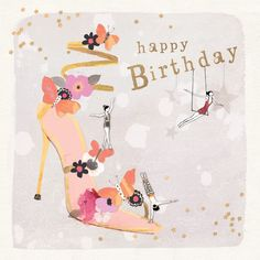 """A pretty birthday card for shoe-lovers, featuring a gorgeous floral high-heel. With caption: """"Happy Birthday """""""