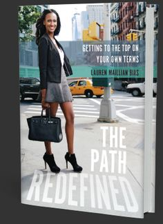 The Path Redefined: Getting to the Top on Your Own Terms by Lauren Maillian Bias