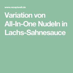 Variation von All-In-One Nudeln in Lachs-Sahnesauce