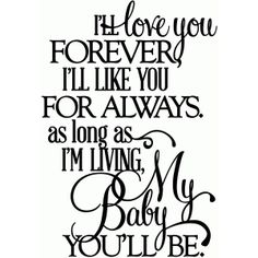 Silhouette Design Store: love you forever, my baby you'll be - vinyl phrase