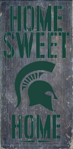 Michigan State Spartans Wood Sign - Home Sweet Home 6x12 (backorder)