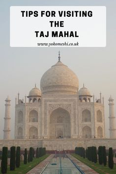 Essential tips for visiting the Taj Mahal in Agra India. A guide for what you need to know for your India Travel Guide, Asia Travel, New Delhi, Jodhpur, Agra, Napa Valley, Travel Guides, Travel Tips, Travel Plan