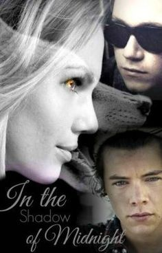 "Read ""In the Shadow of Midnight""  its a fantasy story, a fanfiction with 1D! Its a wolf story so its for everybody who loves fantasy, wolfs and One Direction :) please guys, read it :)  http://www.wattpad.com/story/11769613-in-the-shadow-of-midnight"