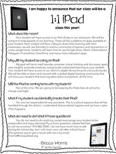 Simply 2nd Resources: 1:1 iPad Parent Letter this teacher started her 1 to 1 iPad classroom 2013 2014 school year. This is the letter to her parents.
