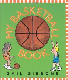 My Basketball Book by Gail Gibbons
