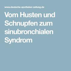 Vom Husten und Schnupfen zum sinubronchialen Syndrom
