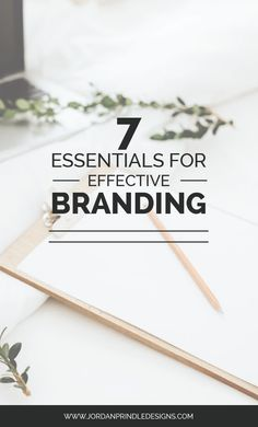 7 Essentials for Effective Branding | There are countless resources on brand design, creating a niche market and marketing your services. But, how do you create a brand that words? This post gives you the 7 essentials. Find more helpful resources like thi