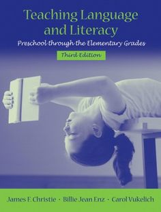 Teaching Language and Literacy: Preschool Through the Elementary Grades (3rd Edition) by James F. Christie