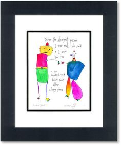 StoryPeople story people matted Kindred Spirits art print by Brian Andreas Kindred Spirits Quote, Brian Andreas, Great Poems, Spirit Quotes, Soul Quotes, Story People, Poetry Art, Spirited Art, I Think Of You
