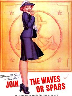 """""""Women, too, serve in Navy blue. Join the WAVES or SPARS. The Navy needs women for war work now."""" ~ WWII era women's recruitment poster by well known pin-up artist, George Petty."""