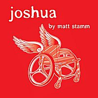 Josh Stamm died at age 31 from a disease called Ataxia Telangiectasia. His brother Matt recorded these songs to raise money for The A-T Children's Project (seeking a cure) and The Joshua Stamm Memorial Scholarship Fund (helping kids go to college). Matt's music is great and it's poignant. And well worth the $5 donation.