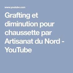 Grafting et diminution pour chaussette par Artisanat du Nord - YouTube
