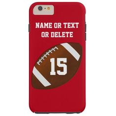 Personalized Football iPhone 6 Plus Cases Your Colors and Your Name and Jersey Number or your text. Change the red background color and white text color to your team colors. http://www.Zazzle.com/LittleLindaPinda*. Call Linda  239-949-9090