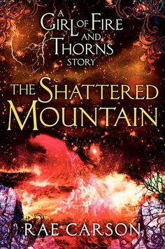 The Shattered Mountain - Rae Carson