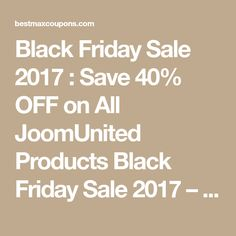 Black Friday Sale 2017 : Save 40% OFF on All JoomUnited Products    Black Friday Sale 2017 – You can enjoy 40% off on all JoomUnited Products by using JoomUnited discount coupon code above at checkout    http://bestmaxcoupons.com/store/joomunited-coupon-codes/