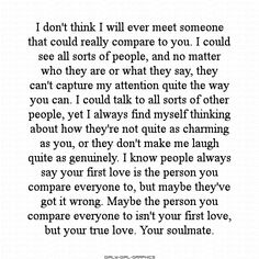 Soulmate Quotes :You were and are my soulmate- RWL Cute Quotes, Great Quotes, Quotes To Live By, Inspirational Quotes, First Love Quotes, The Words, My Guy, Love Letters, Be Yourself Quotes
