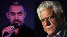 Om Puri demanded apologise from Aamir Khan to the nation
