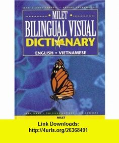 Milet Bilingual Visual Dictionary English-Vietnamese (9781840592627) Jean-Claude Corbeil, Ariane Archambault , ISBN-10: 1840592621  , ISBN-13: 978-1840592627 ,  , tutorials , pdf , ebook , torrent , downloads , rapidshare , filesonic , hotfile , megaupload , fileserve