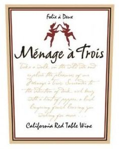 A very fun wine - Ménage à Trois Red Wine: #Wine - Finding Our Way Now