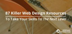 87 Killer Web Design Resources To Take Your Skills To The Next Level - Speedway Interactive