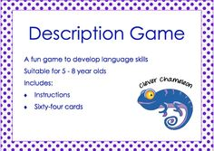 FREE Language Description Game - This is a fun game to develop listening and speaking language skills. Students need to say the topic word hint, then articulate a description to describe the five items on each card without saying the actual word. The partner must then work out the five words. This product includes one information page and sixteen pages each containing four cards, a total of sixty four cards.