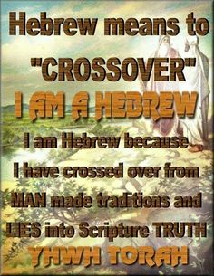 "HEBREWS: ""Those who crossed over,"" by definition."