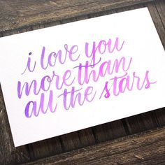 I love you more than all the stars_Lettering How To Write Calligraphy, Calligraphy Handwriting, Calligraphy Quotes, Calligraphy Letters, Typography Letters, Penmanship, Modern Calligraphy, Brush Lettering Quotes, Watercolor Lettering
