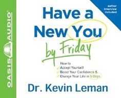 Have a New You by Friday By Dr. Kevin Leman CD