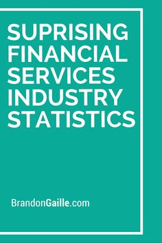 Suprising Financial Services Industry Statistics