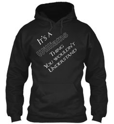 Limited Edtn. Its A Williams Thing!   Teespring