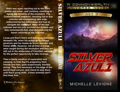Commonwealth Universe, Age Volume Silver Azuli by Michelle Levigne Lost Technology, Star Way, Foreign Words, Hazel Eyes, Commonwealth, Enemies, Looking Up, His Eyes, Revenge