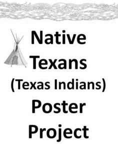 Native Texans Texas Indians Poster Project  If I was to use this poster project, I would assign it to groups of four or less. Each group would be responsible for drawing Texas on a poster and outlining the different regions where Native Americans lived.