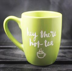 A personal favorite from my Etsy shop https://www.etsy.com/listing/479849636/hey-there-hot-tea-engraved-mug-ceramic