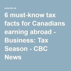 news business taxes must know facts canadians earning abroad