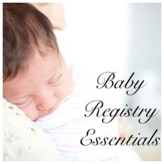 Baby Registry Essentials. Must have baby items. Www.princessturnedmom.com