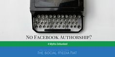 Why Haven't You Set Up Facebook Authorship? These 4 myths may be holding you back from taking advantage of this great feature for bloggers.