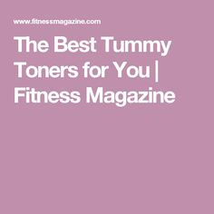 The Best Tummy Toners for You | Fitness Magazine