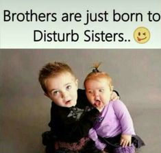 When brothers is not good then v feel vry unlucky funny facts, weird facts, Brother And Sister Memes, Funny Brother Quotes, Brother And Sister Relationship, Brother Humor, Funny Quotes, Funny Sister, Bro Quotes, Brother Brother, Nephew Quotes